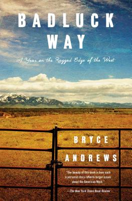Image for Badluck Way: A Year on the Ragged Edge of the West