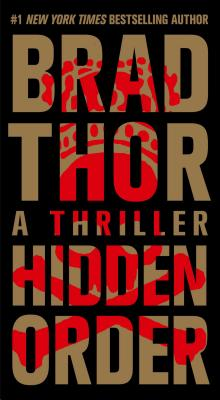 Hidden Order: A Thriller, Brad Thor