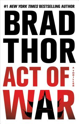 Act of War: A Thriller (Scot Harvath), Brad Thor