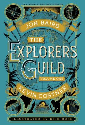 The Explorers Guild: Volume One: A Passage to Sham, Baird, Kevin Costner; Jon