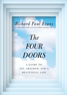 The Four Doors: A Guide to Joy, Freedom, and a Meaningful Life, Evans, Richard Paul