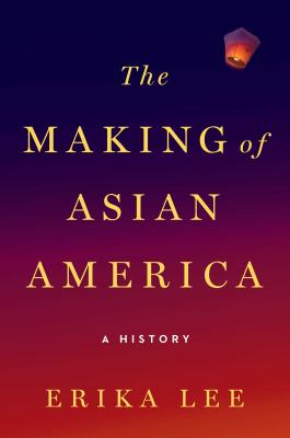 Image for The Making of Asian America: A History