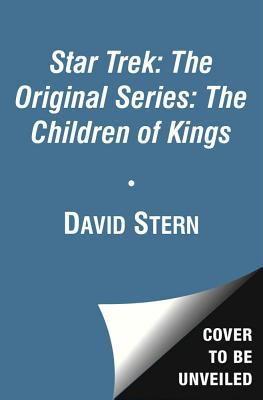 Star Trek: The Original Series: The Children of Kings, Stern, David
