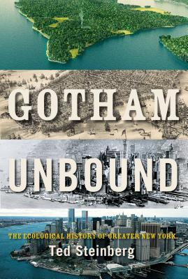 Image for Gotham Unbound: The Ecological History of Greater New York