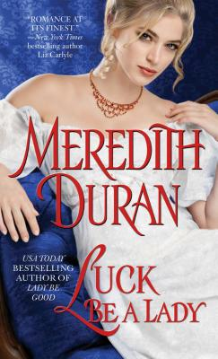 Luck Be a Lady (Rules for the Reckless), Meredith Duran