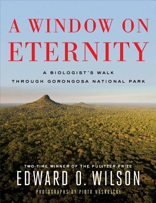 Image for A Window on Eternity: A Biologist's Walk Through Gorongosa National Park