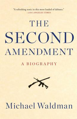 Image for Second Amendment: A Biography