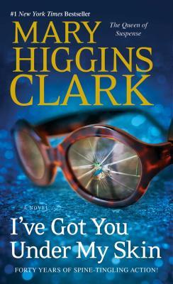 I've Got You Under My Skin: A Novel, Mary Higgins Clark