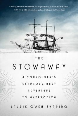 Image for The Stowaway: A Young Man's Extraordinary Adventure to Antarctica