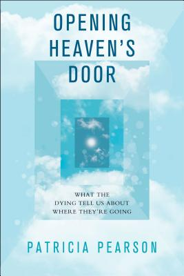 Image for Opening Heaven's Door: Investigating Stories of Life, Death, and What Comes After