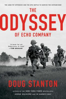 Image for The Odyssey of Echo Company: The 1968 Tet Offensive and the Epic Battle to Survive the Vietnam War