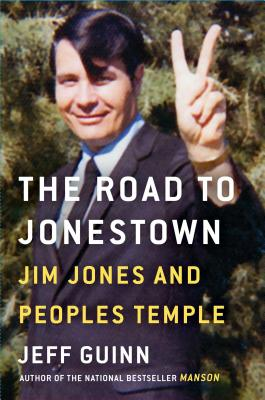 Image for The Road to Jonestown: Jim Jones and Peoples Temple