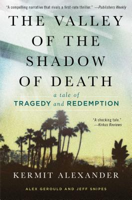 Image for The Valley of the Shadow of Death: A Tale of Tragedy and Redemption