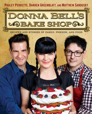 Image for Donna Bell's Bake Shop: Recipes and Stories of Family, Friends, and Food