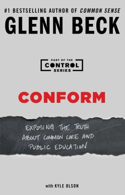Image for Conform: Exposing the Truth About Common Core and Public Education