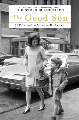 Image for The Good Son: JFK Jr. and the Mother He Loved