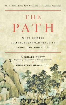 Image for The Path: What Chinese Philosophers Can Teach Us About the Good Life