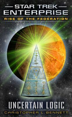 Image for Star Trek: Enterprise: Rise of the Federation: Uncertain Logic