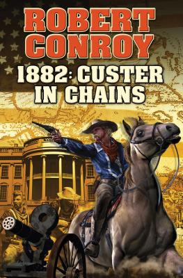 Image for 1882: Custer in Chains