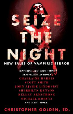 Image for Seize the Night: New Tales of Vampiric Terror