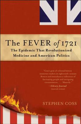 Image for The Fever of 1721: The Epidemic That Revolutionized Medicine and American Politics