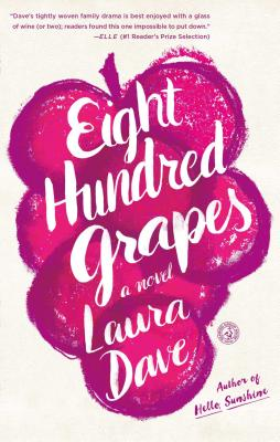 Eight Hundred Grapes: A Novel, Dave, Laura