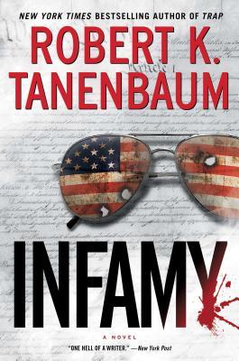 Infamy (A Butch Karp-Marlene Ciampi Thriller), Robert K. Tanenbaum