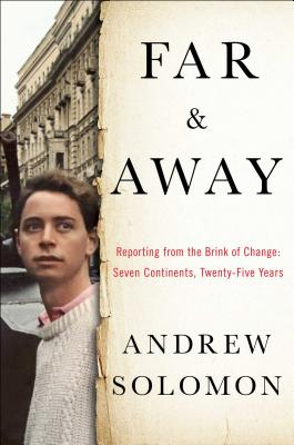 Image for Far And Away: Reporting From The Brink Of Change