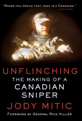 Image for Unflinching: The Making of a Canadian Sniper