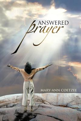 Answered Prayer, Coetzee, Mary-Ann