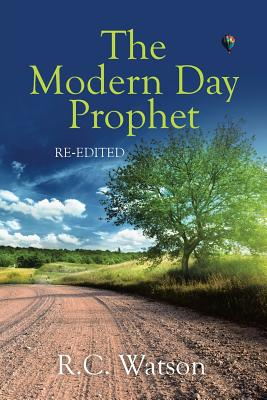 The Modern Day Prophet, Watson, R.C.