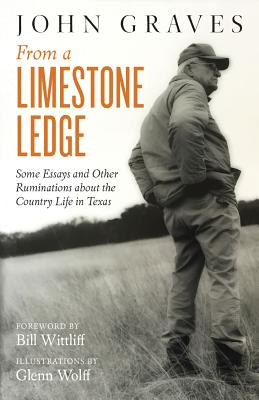 Image for From a Limestone Ledge: Some Essays and Other Ruminations about Country Life in Texas