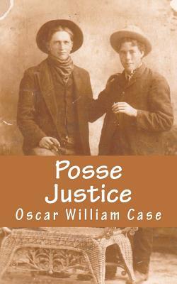 Posse Justice, Mr. Oscar William Case