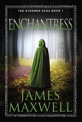 Enchantress (The Evermen Saga), Maxwell, James