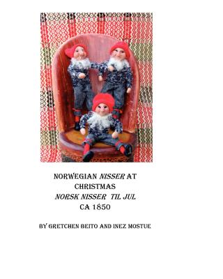 Norwegian Nisser at Christmas: As It Was Before, Beito, Gretchen