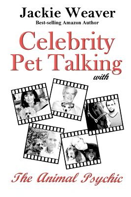 Celebrity Pet Talking: with The Animal Psychic, Weaver, Jackie