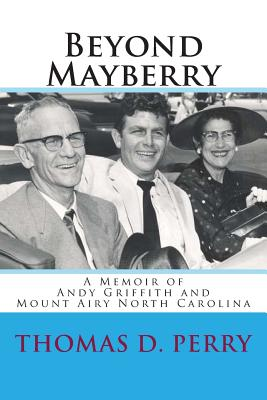 Image for Beyond Mayberry: A Memoir of Andy Griffith and Mount Airy North Carolina