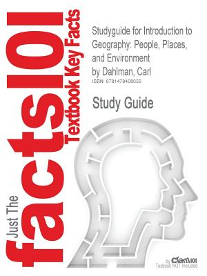 Image for Studyguide for Introduction to Geography: People, Places, and Environment by Dahlman, Carl, ISBN 9780321695314