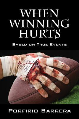 When Winning Hurts: Based on True Events, Barrera, Porfirio