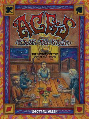 Image for Aces Back to Back: The History of the Grateful Dead (1965 - 2013)
