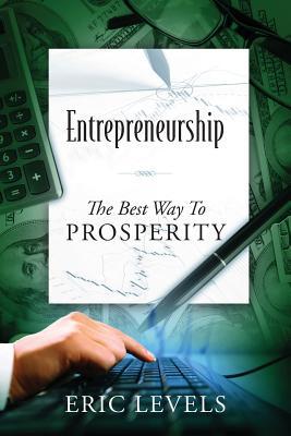 Entrepreneurship: The Best Way to Prosperity, Levels, Eric