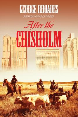 After the Chisholm, George Rhoades