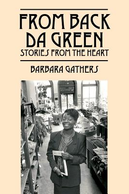 Image for From Back da Green: Stories from the Heart