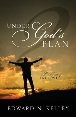 Image for Under God's Plan: The Battle of Free Will