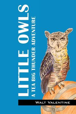 Little Owls: A Tea Big Thunder Story, Valentine, Walt