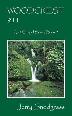 WOODCREST 911: Kurt Chapel Series Book 2, Snodgrass, Jerry
