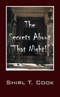 """The Secrets About """"That Night!"""", Cook, Shirl T"""