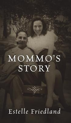 Mommo's Story, Friedland, Estelle