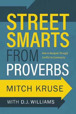Image for Street Smarts from Proverbs: How to Navigate Through Conflict to Community (New)