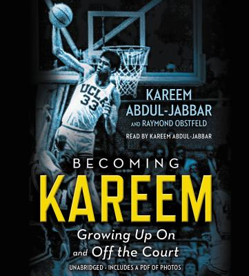 Image for Becoming Kareem: Growing Up On and Off the Court